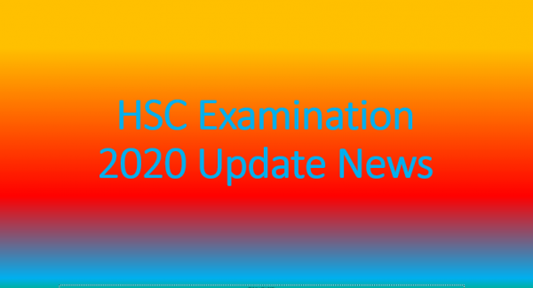 HSC Examination 2020 Update News